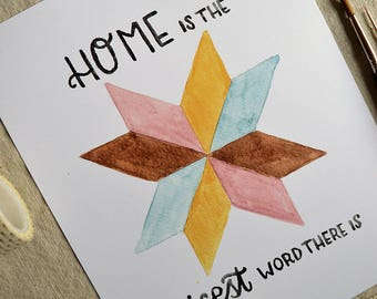 Farmhouse Art/ Farmhouse Decor/ Quilting Art/ Quote Art/ Home Quote/ Housewarming Gift/ Quilt Star/ Home Is The Nicest Word There Is- 8x10