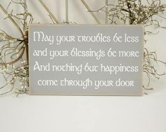 May your troubles be less...Wedding Sign, An Irish Blessing,  12x7.5 Solid Wood Sign