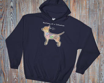Anatomy of a Chihuahua - Funny Chihuahua Dog Hooded Sweatshirt - Dark Colors