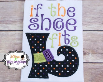 If the Shoe Fits Halloween Embroidered Shirt - Witches Shoe Halloween Shirt - Embroidered Witch Halloween Shirt
