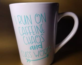 Caffeine, Chaos, and Cuss Words mug