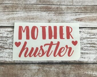 Mother Hustler Vinyl Decal Car Laptop Wine Glass Sticker