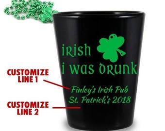 CUSTOMIZABLE - 1.75oz Black Shot Glass - Irish I was Drunk - St. Patricks Day // Saint Patrick's Day
