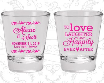 Wedding Favor Shot Glasses, Custom Shot Glasses, Love Laughter Happily Ever After, Wedding Favors, Personalized Glassware, Shot Glass (C32)