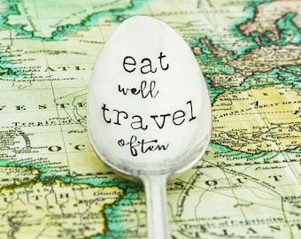 Eat Well Travel Often Hand Stamped Spoon • Stamped Silverware • Vacation Gift Idea