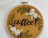 Coffee. Hand Embroidery. Embroidery Hoop. Embroidered Art. Wall Art. Embroidery. Handmade. Gift. Hydrangea.