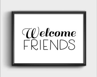 Welcome Friends Prints, Digital Print, Welcome Friends Sign, Welcome Front Door Sign, Bed and Breakfast Print, Quote Print