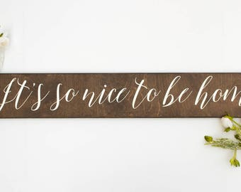 It's so nice to be home sign decor, farmhouse decor, farmhouse wall decor, painted wood wall art, long wooden sign, long wood sign, home