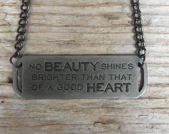 No Beauty Shines Brighter Than That of a Good Heart Bar Necklace \\ Good Heart is Beautiful \\ Be a Good Person \\ Gift for Mom