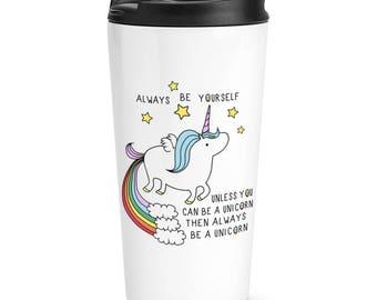 Unicorn Always Be Yourself Travel Mug Cup