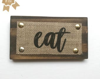"Eat - Small WOOD SIGN 6""x3.5""- Handmade - Rustic Kitchen Decor"