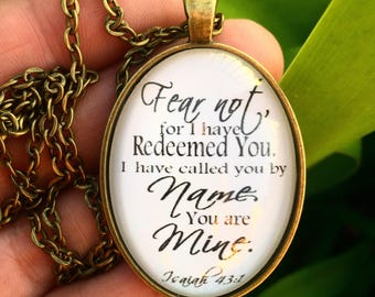 "Bible Verse Necklace ""Fear not, for I have redeemed you. I have called you by name and you are mine."" Isaiah 43:1"