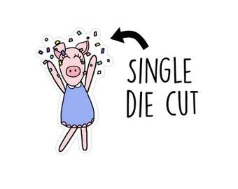 Single 3inch die cut-Pigga Celebrates