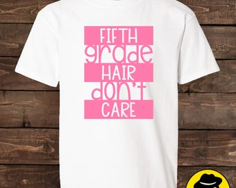 Fifth grade hair don't care, Back to school shirt, Funny Back to School Shirt..