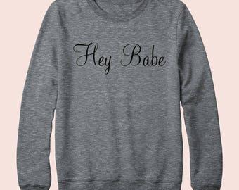 Hey Babe - Sweater, Crew Neck, Graphic
