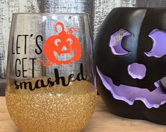 Let's Get Smashed, Glitter sparkle Wine Glass, Halloween, Custom glitter color available