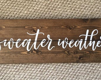 Sweater Weather sign - rustic wood sign - Dark Walnut Stain - holiday sign