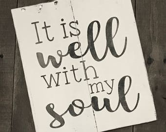 It is well with my soul- Farmhouse sign on Reclaimed Wood, inspirational sign, hymn sign, it is well