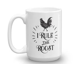 I Rule the Roost Coffee Mug