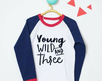 Young wild and *age* liss birthday raglan tshirt