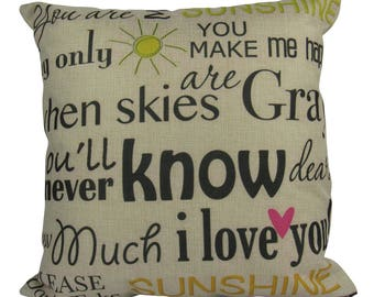 You are my sunshine my only sunshine you make me happy when skies are Gray - Pillow Cover