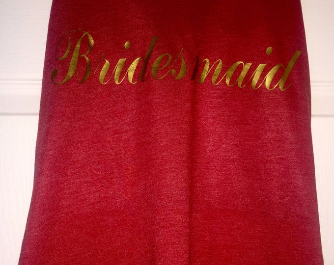 Bridesmaid shirts. Bridesmaid flowy tank top- bridesmaid gold writing tank top. Bridesmaid tank tops. Maid of honor , matron, weddings .