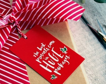 Christmas Gift tags | 4 pack | The Best Presents come in Huge packages