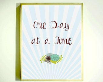 ONE DAY at a TIME / Inspirational Print / Downloadable Image / aa Recovery Gifts / Motivational Wall Art / Encouragement Gift / Blue Floral