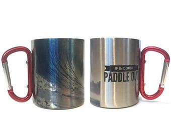 FLASH SALE Birthday Gift For Paddle Boarders Gift For Surfers / If In Doubt Paddle Out / Travel Mug With Carabiner Handle / Gift For Boyfrie