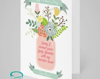 HAPPY MOTHER'S DAY! Sorry I ruined your lady garden with my massive head! Love you -  cute floral design mothers day card. Blank inside.