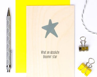 What An Absolute Bloomin' Star Wooden Congratulations Card; Well Done Card; Congrats Card; You're A Star; Graduation Card; You Rock; GC609