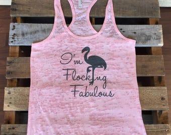 I'm Flocking Fabulous Colored Tank | Flamingo | Flamingo Gift | Burnout Tank Top | Soft Tank Top |