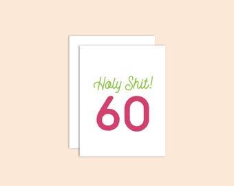 Happy Birthday Card, Birthday Card, Funny Birthday Card, Birthday Card for Her, Card for Him, 60th Birthday Card, Holy Sh*t Birthday