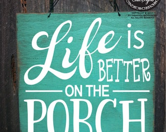 porch, porch sign, front porch decor, front porch sign, life is better on the porch, front door sign, porch life, outdoor porch, 312/310