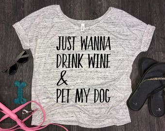 Just wanna drink wine and pet my dog slouchy womens t-shirt, fur mom tank, white marble, fur baby, funny dog shirt, dog shirt, dog wine tee
