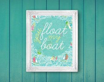 You Float my Boat - Lilly Pulitzer inspired Printable