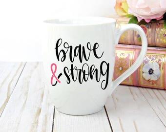 Brave & Strong Mug   breast cancer mug   breast cancer gifts   cancer survivor gift   coffee mug   white mug   12 oz mug   cancer mug  