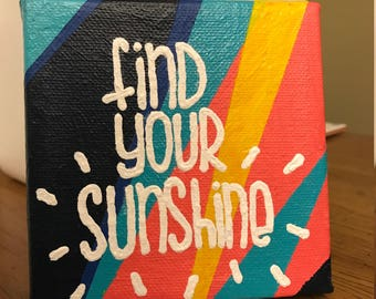 Find Your Sunshine - 5x5 Canvas Painting