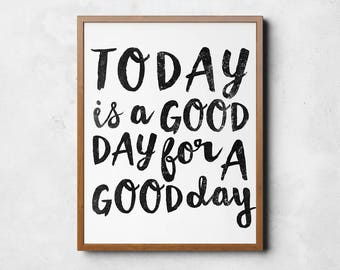 Today is a good day for a good day print, Farmhouse sign, Inspirational bathroom sign, Inspirational decor, Printable art, Digital download