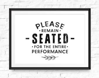 Funny bathroom sign, Please remain seated for the entire performance, Bathroom decor wall art, Kids bathroom decor, Bathroom decor gold