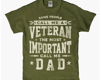 Some People Call Me a Veteran The Most Important Call me DAD T-Shirt - Fathers's Day, Dad, Daddy, GrandFather, Grand Daddy, Father, Vet, VIP
