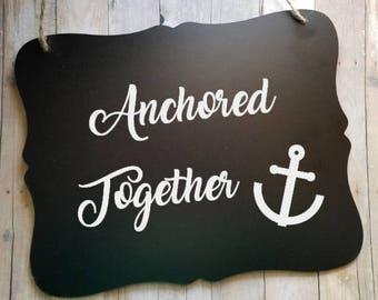 Anchored Together Sign - Wedding Sign - Flower Girl Sign - Ring Bearer Sign - Ring Bearer Sign - Bride - Groom - Wedding Decor