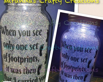 MaSoN jAr LiGhTs- When you see only one set of footprints it was then that I carried you