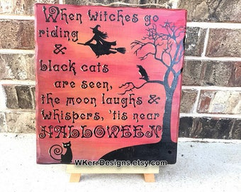 When Witches Go Riding Sign, Witch Sign, Halloween Sign, FREE USA SHIPPING