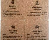 Teacher Appreciation Gift - Funny Teacher Gift - Teacher Definition - Classroom - Student - Snow Day - School Jokes - Cork Coasters