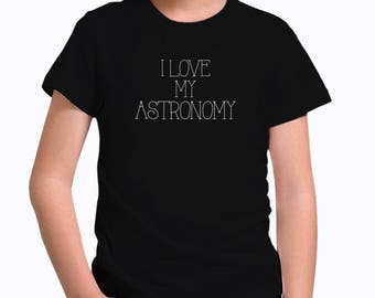 I love my Astronomy Children T-Shirt