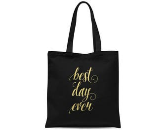 Best Day Ever Black & Gold Wedding Tote Bag | Bridesmaid Tote Bag | Bridal Tote Bag | Wedding Party Gifts