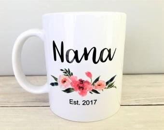 Nana Mug, Nana Mugs, Nana Coffee Mug, Nana Coffee Mugs, Grandma Mug, Grandma Coffee Mug, Nana Gift, Nana Gifts, Grandma Gifts, Floral Mug