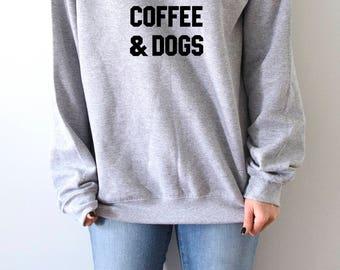 Weekends coffee and dogs Sweatshirt fashion teen girls womens gifts ladies saying humor love animal bed jumper cute coffee dog