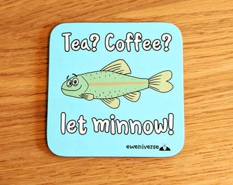 Tea? Coffee? Let minnow! coaster, Fun gift, Fish puns, funny mat, fish gift, pun coaster, cute drinks mat, fun homeware, Fishing gifts